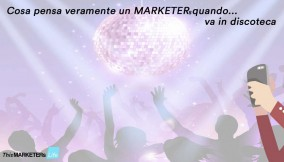 Cosa pensa un MARKETERs quando va in discoteca