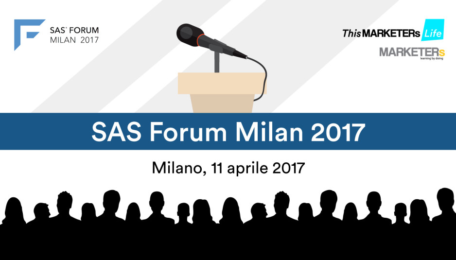 SAS Forum Milan 2017 - This MARKETERs Life