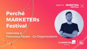 Francesco Favaro Co-Organizzatore MARKETERs Festival - Podcast