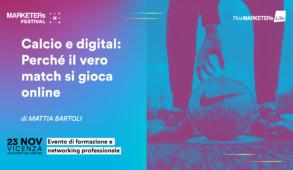 Calcio e digital - Perche il vero match si gioca online TML MKTFestival 2019