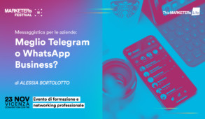 Messaggistica per le aziende - Meglio Telegram o WhatsApp Business - TML per MARKETERs Festival 2019