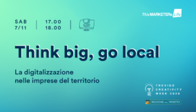 Think big go local this marketers life Treviso creativity week 2020