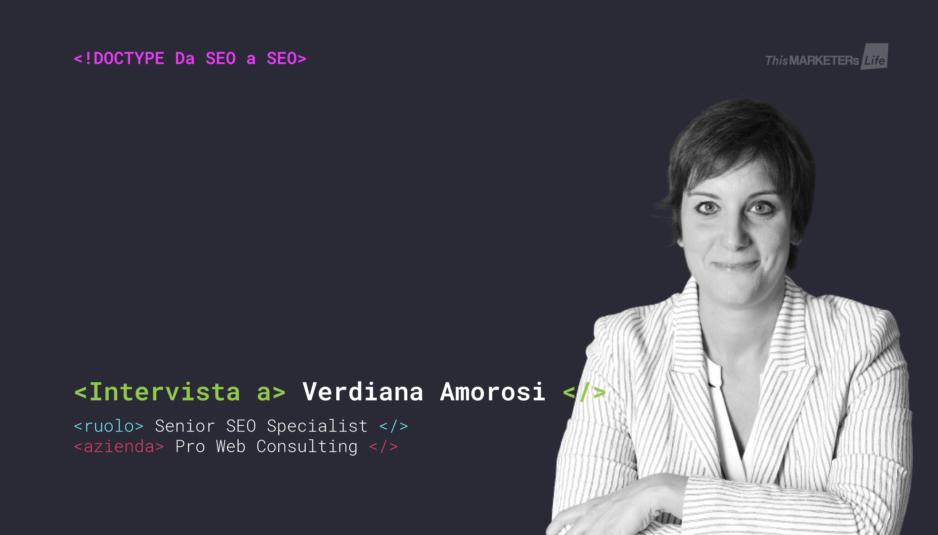 Da SEO a SEO Intervista a Verdiana Amorosi