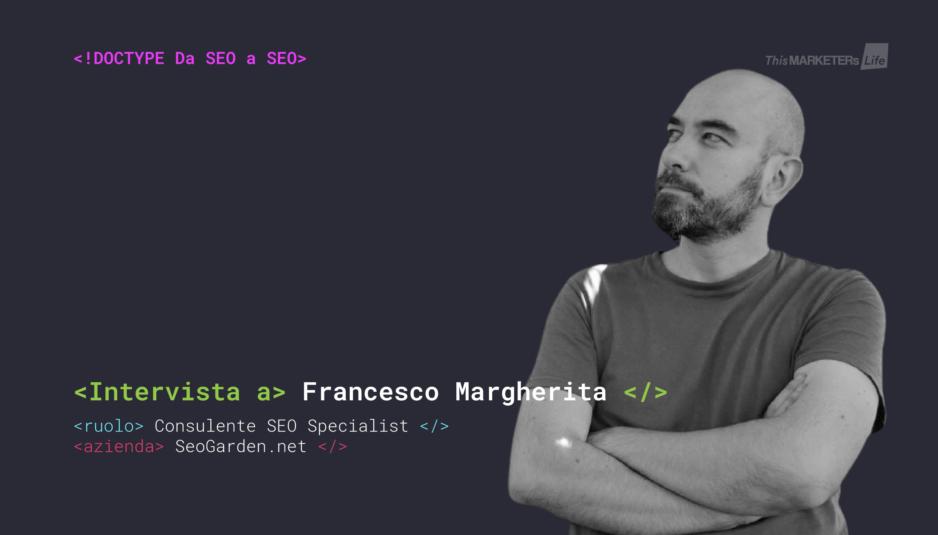 Da SEO a SEO intervista a Francesco Margherita
