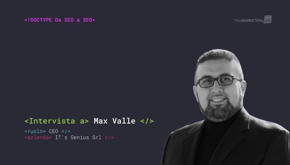 Intervista Max Valle Da SEO a SEO This Marketers Life